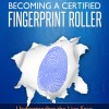 1- Day Certified Fingerprint Rolling Workshop